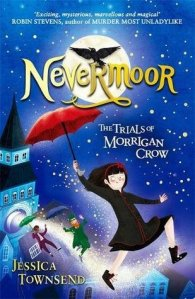 Nevermoor The Trials of Morrigan Crow Jessica Townsend book cover UK edition