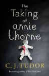 The Taking of Annie Thorne by C. J. Tudor book cover, UK edition, Hidding Place, Penguin Random House