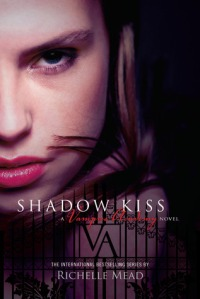 Vampire Academy Shadow Kiss by Richelle Mead book cover, Puffin,