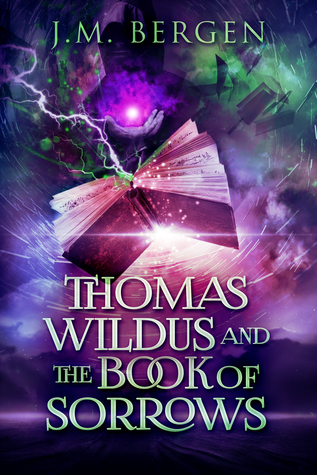 Thomas Wildus and the Book of Sorrows by J.M. Bergen book cover paprback
