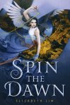 Spin the Dawn by Elizabeth Lim book cover