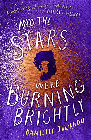 And the Stars Were Burning Brightly by Danielle Jawando book cover UK edition