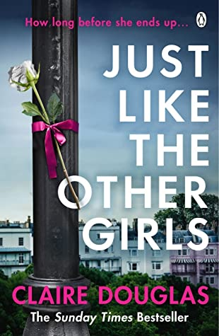 Just Like the Other Girls by Claire Douglas book cover UK edition