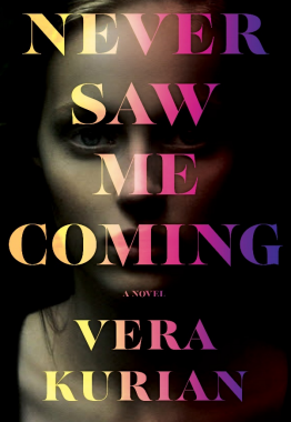 Never Saw Me Coming by Vera Kurian book cover US edition