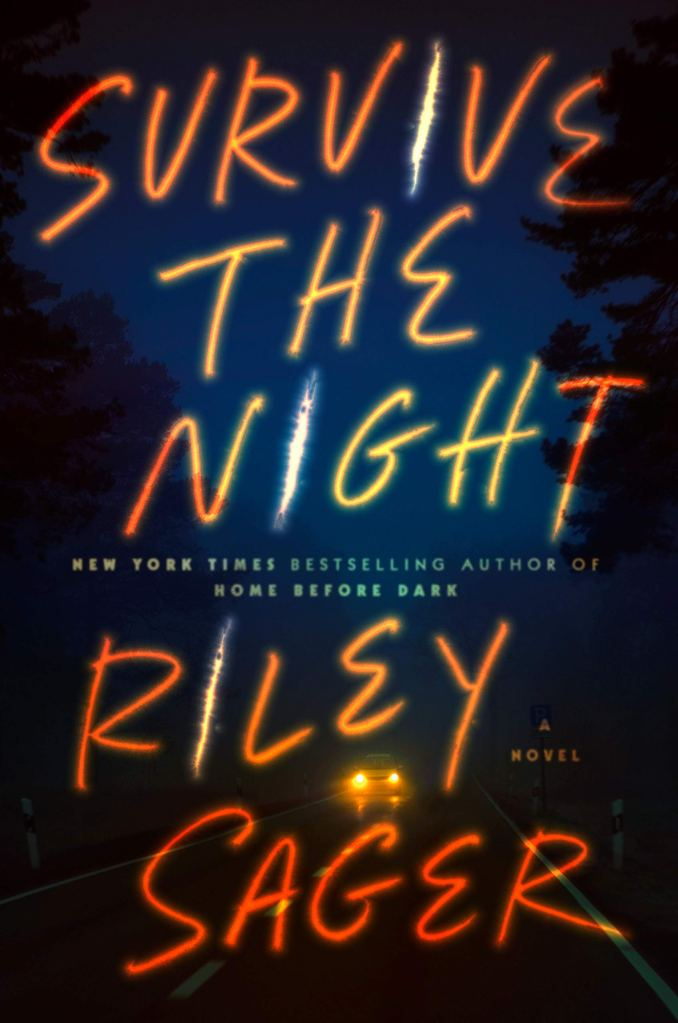 Survive the Night by Riley Sager book cover US edition 2021